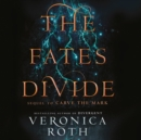 The Fates Divide (Carve the Mark, Book 2) - eAudiobook