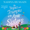 The Hopes and Triumphs of the Amir Sisters - eAudiobook