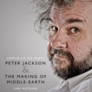 Anything You Can Imagine : Peter Jackson and the Making of Middle-Earth - eAudiobook