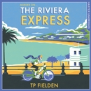 The Riviera Express (A Miss Dimont Mystery, Book 1) - eAudiobook