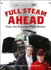 Full Steam Ahead: How the Railways Made Britain - eBook