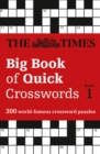 The Times Big Book of Quick Crosswords Book 1 : 300 World-Famous Crossword Puzzles - Book