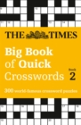 The Times Big Book of Quick Crosswords 2 : 300 World-Famous Crossword Puzzles - Book