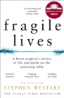 Fragile Lives: A Heart Surgeon's Stories of Life and Death on the Operating Table - eBook