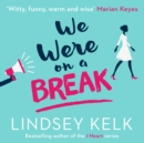 We Were On a Break - eAudiobook