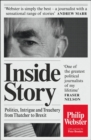 Inside Story : Politics, Intrigue and Treachery from Thatcher to Brexit - Book