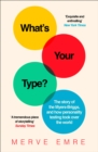 What's Your Type? : The Story of the Myers-Briggs, and How Personality Testing Took Over the World - Book