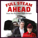 Full Steam Ahead : How the Railways Made Britain - eAudiobook
