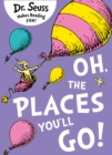 Oh, The Places You'll Go! - eBook