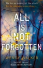 All Is Not Forgotten: The bestselling gripping thriller you'll never forget - Book