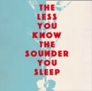 The Less You Know The Sounder You Sleep - eAudiobook