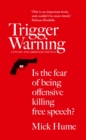 Trigger Warning: Is the Fear of Being Offensive Killing Free Speech? - eBook