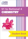 S1 to National 4 Chemistry Student Book : For Curriculum for Excellence Sqa Exams - Book
