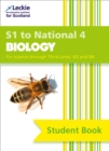 S1 to National 4 Biology Student Book : For Curriculum for Excellence Sqa Exams - Book