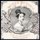 Queen Victoria : A Life of Contradictions - eAudiobook