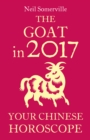 The Goat in 2017: Your Chinese Horoscope - eBook