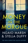 Money in the Morgue : The New Inspector Alleyn Mystery - Book