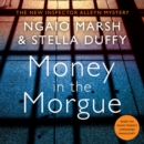 Money in the Morgue : The New Inspector Alleyn Mystery - eAudiobook