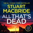 All That's Dead: The new Logan McRae crime thriller from the No.1 bestselling author (Logan McRae, Book 12) - eAudiobook