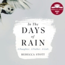 In the Days of Rain: WINNER OF THE 2017 COSTA BIOGRAPHY AWARD - eAudiobook