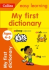 My First Dictionary Ages 4-5 : Prepare for School with Easy Home Learning - Book