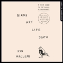 Birds Art Life Death - eAudiobook
