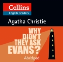 Why Didn't They Ask Evans?: Level 5, B2+ (Collins Agatha Christie ELT Readers) - eAudiobook