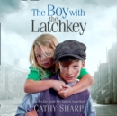 The Boy with the Latch Key (Halfpenny Orphans, Book 4) - eAudiobook