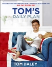 Tom's Daily Plan (Limited Signed edition) : Over 80 Fuss-Free Recipes for a Happier, Healthier You. All Day, Every Day. - Book