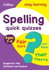 Spelling Quick Quizzes Ages 7-9 : Ideal for Home Learning - Book