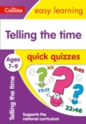 Telling the Time Quick Quizzes Ages 7-9 : Ideal for Home Learning - Book
