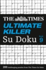 The Times Ultimate Killer Su Doku Book 9 : 200 Challenging Puzzles from the Times - Book