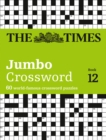 The Times 2 Jumbo Crossword Book 12 : 60 World-Famous Crossword Puzzles from the Times2 - Book