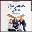 Four Mums in a Boat : Friends Who Rowed 3000 Miles, Broke a World Record and Learnt a Lot About Life Along the Way - eAudiobook
