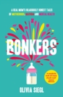 Bonkers : A Real Mum's Hilariously Honest Tales of Motherhood, Mayhem and Mental Health - Book