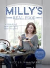 Milly's Real Food: 100+ easy and delicious recipes to comfort, restore and put a smile on your face - eBook