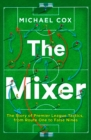 The Mixer: The Story of Premier League Tactics, from Route One to False Nines - Book