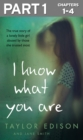 I Know What You Are: Part 1 of 3: The true story of a lonely little girl abused by those she trusted most - eBook