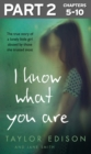 I Know What You Are: Part 2 of 3: The true story of a lonely little girl abused by those she trusted most - eBook