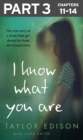 I Know What You Are: Part 3 of 3: The true story of a lonely little girl abused by those she trusted most - eBook