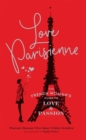 Love Parisienne : The French Woman's Guide to Love and Passion - Book