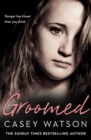 Groomed : Danger Lies Closer Than You Think - Book