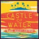 Castle of Water - eAudiobook