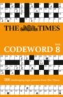 The Times Codeword 8 : 200 Cracking Logic Puzzles - Book