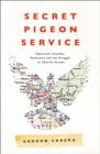 Secret Pigeon Service: Operation Columba, Resistance and the Struggle to Liberate Europe - eBook