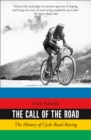 The Call of the Road: The History of Cycle Road Racing - eBook