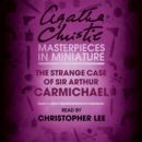 The Strange Case of Sir Arthur Carmichael : A Hercule Poirot Short Story - eAudiobook