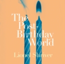 The Post-Birthday World - eAudiobook