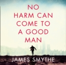 No Harm Can Come to a Good Man - eAudiobook