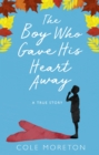 The Boy Who Gave His Heart Away: A Death that Brought the Gift of Life - eBook